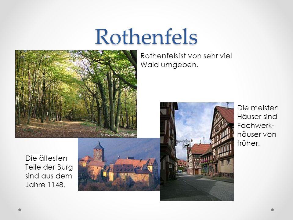 Rothenfels Die ältesten Teile der Burg sind aus dem Jahre 1148. Rothenfels ist von sehr viel Wald umgeben. Die meisten Häuser sind Fachwerk- häuser vo