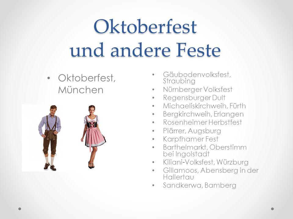 Oktoberfest und andere Feste Oktoberfest, München Gäubodenvolksfest, Straubing Nürnberger Volksfest Regensburger Dult Michaeliskirchweih, Fürth Bergki
