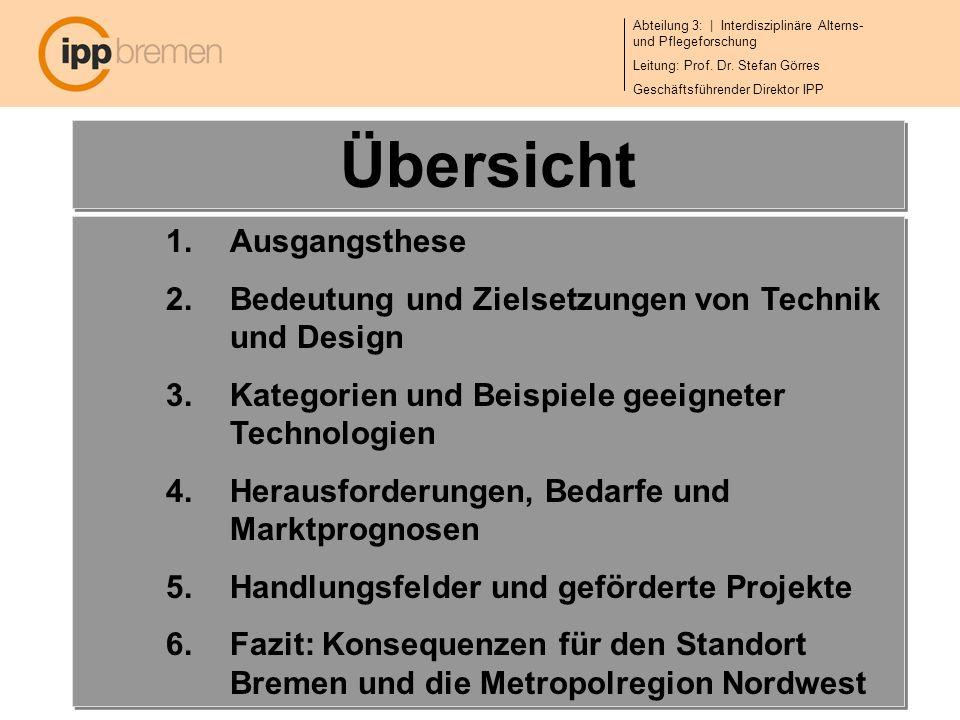 Abteilung 3: | Interdisziplinäre Alterns- und Pflegeforschung Leitung: Prof. Dr. Stefan Görres Geschäftsführender Direktor IPP 2 Übersicht 1.Ausgangst