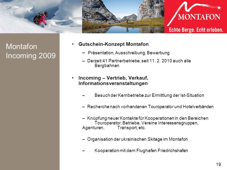 Montafon Incoming 2009 Gutschein-Konzept Montafon – Präsentation, Ausschreibung, Bewerbung – Derzeit 41 Partnerbetriebe, seit 11. 2. 2010 auch alle Be