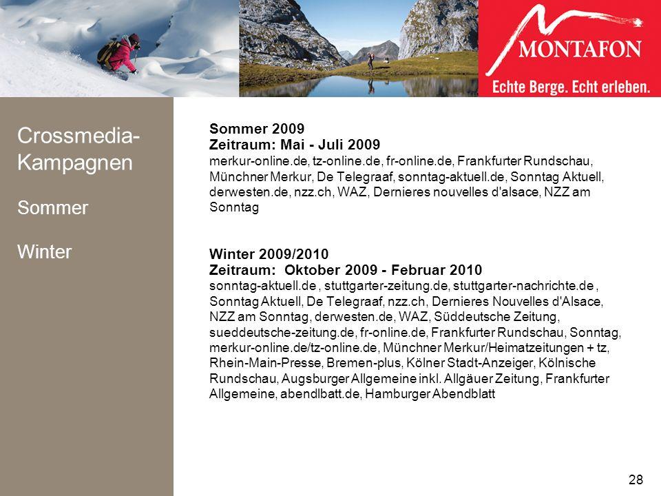 Crossmedia- Kampagnen Sommer Winter Sommer 2009 Zeitraum: Mai - Juli 2009 merkur-online.de, tz-online.de, fr-online.de, Frankfurter Rundschau, Münchne
