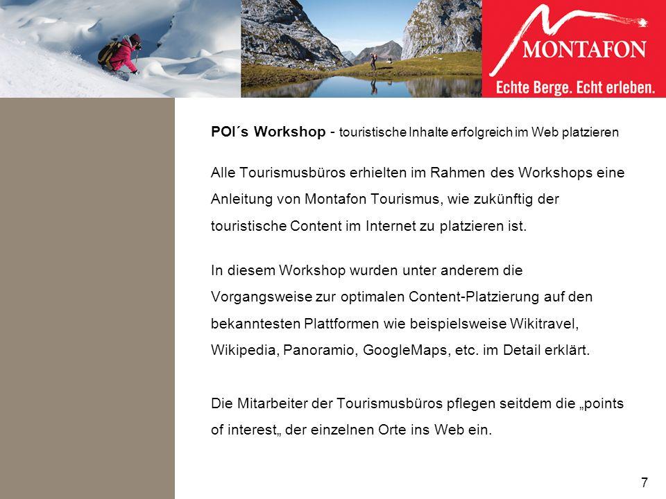 POI´s Workshop - touristische Inhalte erfolgreich im Web platzieren Alle Tourismusbüros erhielten im Rahmen des Workshops eine Anleitung von Montafon