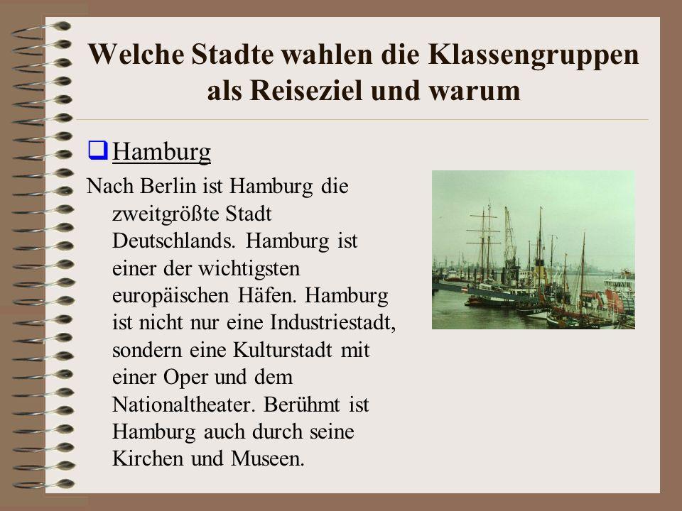 Welche Stadte wahlen die Klassengruppen als Reiseziel und warum Leipzig Leipzig ist eine alte Stadt.
