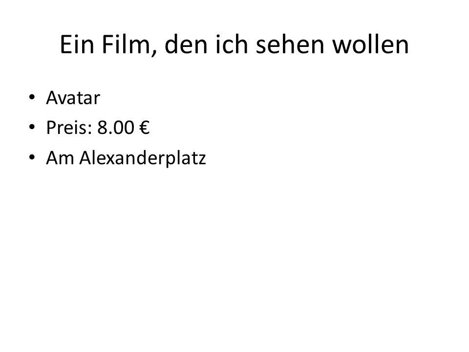 Ein Film, den ich sehen wollen Avatar Preis: 8.00 Am Alexanderplatz