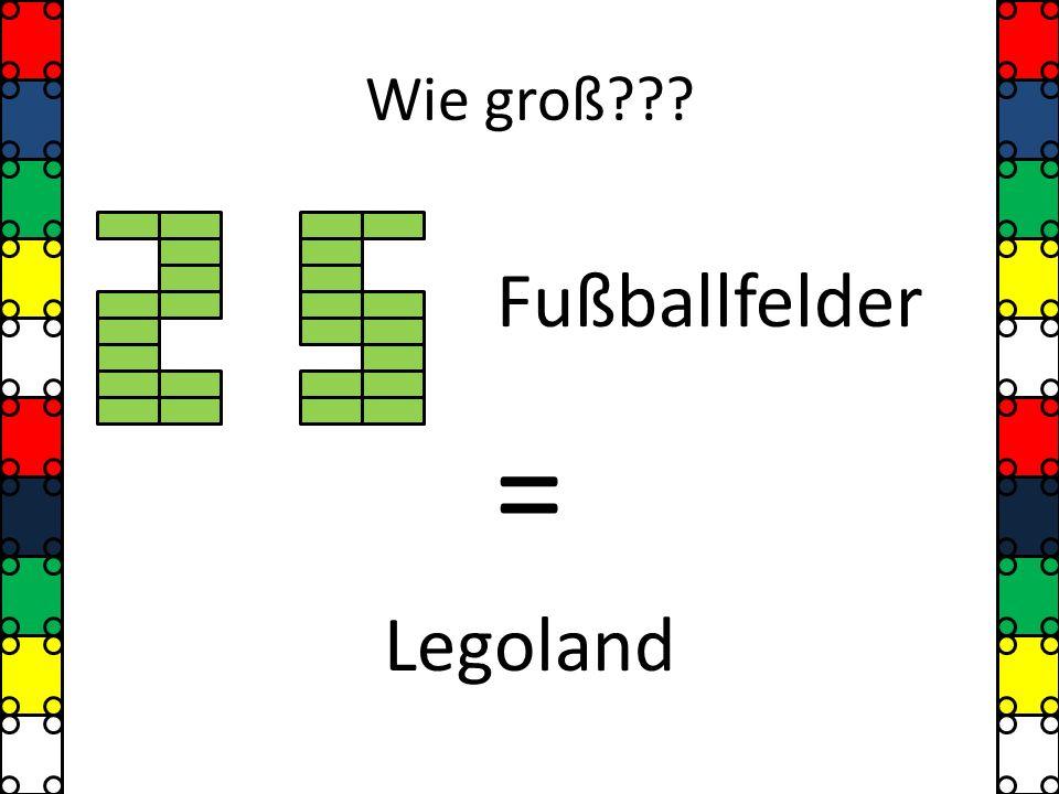 Wie groß??? Fußballfelder = Legoland