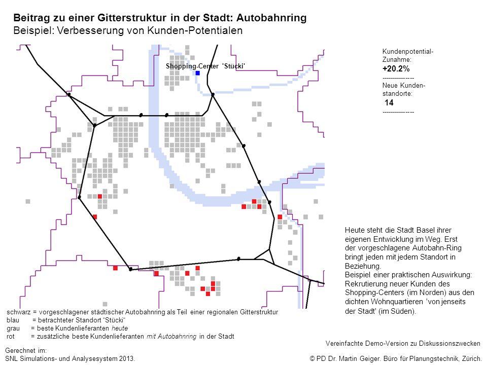 Beitrag zu einer Gitterstruktur in der Stadt: Autobahnring Beispiel: Verbesserung von Kunden-Potentialen © PD Dr. Martin Geiger. Büro für Planungstech