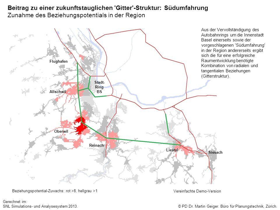 Beitrag zu einer zukunftstauglichen 'Gitter'-Struktur: Südumfahrung Zunahme des Beziehungspotentials in der Region Beziehungspotential-Zuwachs: rot >8