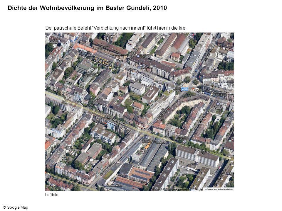 Dichte der Wohnbevölkerung im Basler Gundeli, 2010 Luftbild © Google Map Der pauschale Befehl