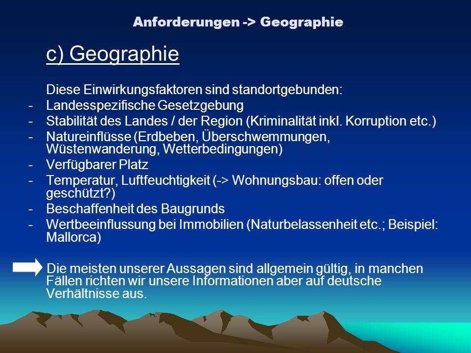 Anforderungen -> Geographie c) Geographie Diese Einwirkungsfaktoren sind standortgebunden: -Landesspezifische Gesetzgebung -Stabilität des Landes / de