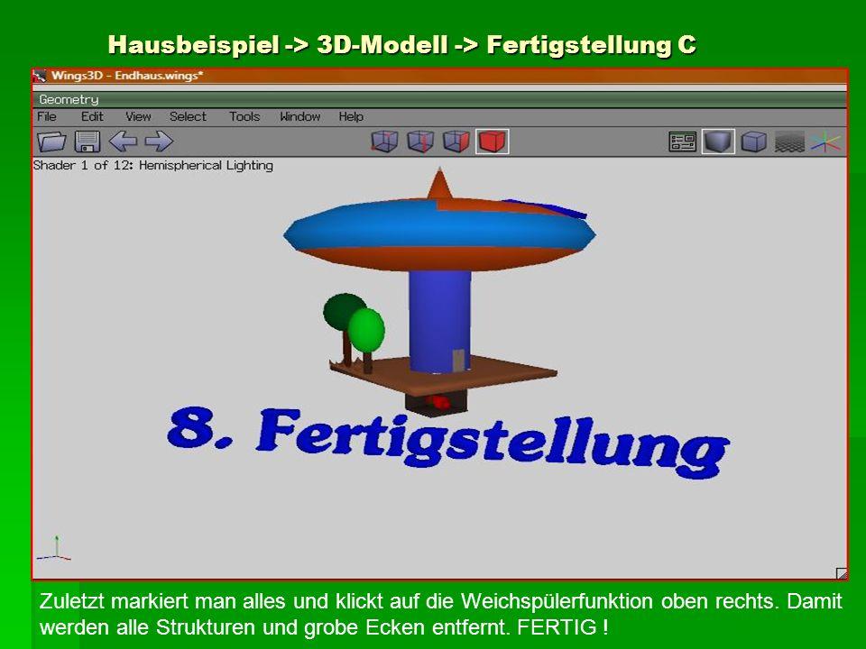 Hausbeispiel -> 3D-Modell -> Fertigstellung C Zuletzt markiert man alles und klickt auf die Weichspülerfunktion oben rechts. Damit werden alle Struktu