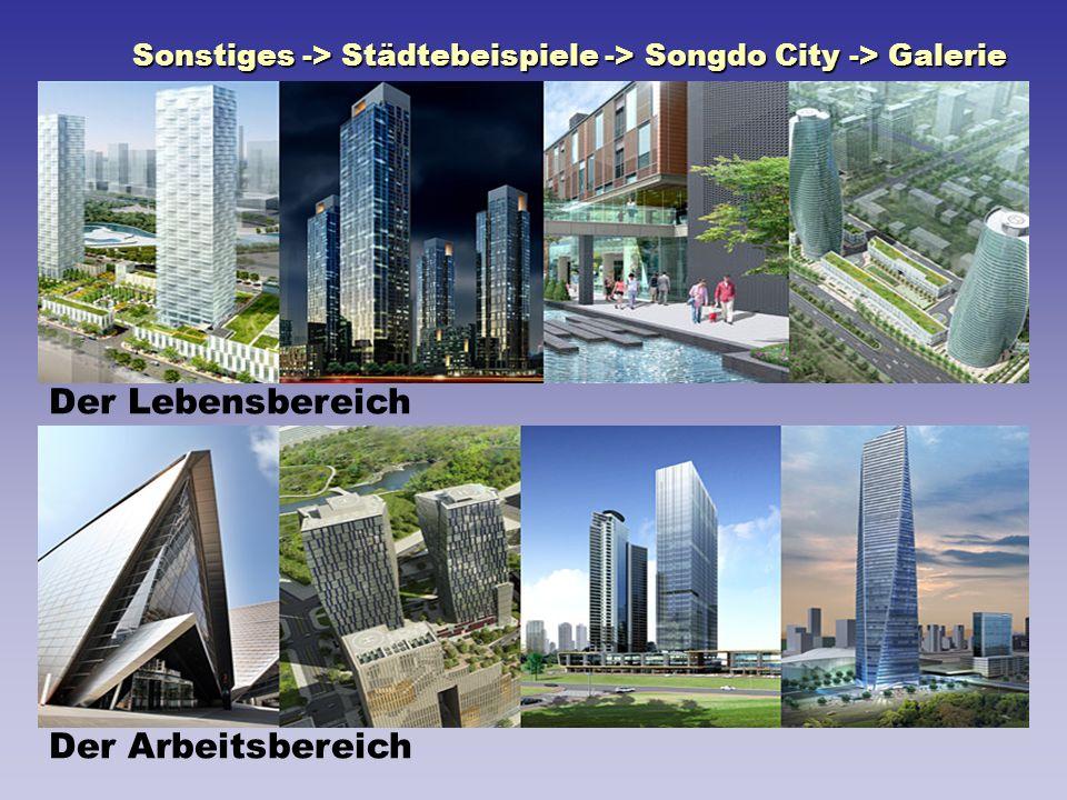 Sonstiges -> Städtebeispiele -> Songdo City -> Galerie Der Arbeitsbereich Der Lebensbereich
