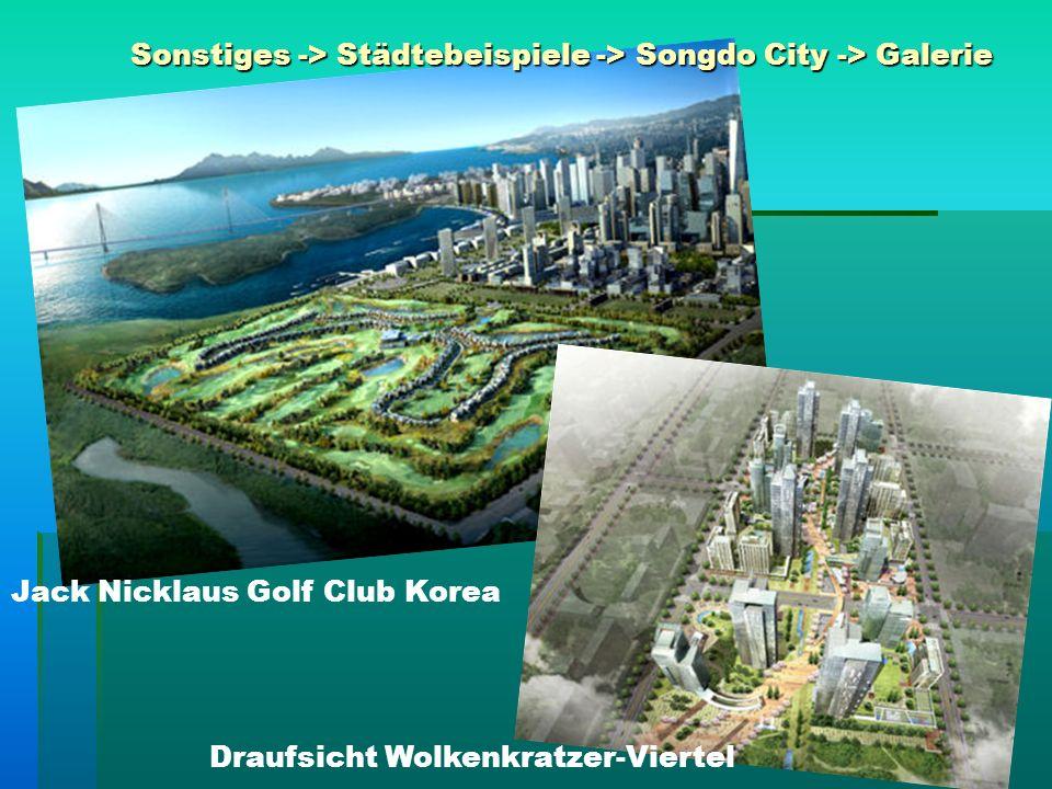 Sonstiges -> Städtebeispiele -> Songdo City -> Galerie Draufsicht Wolkenkratzer-Viertel Jack Nicklaus Golf Club Korea