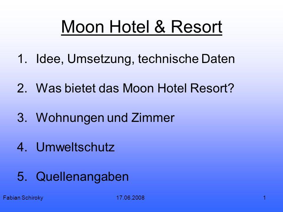 1 Moon Hotel & Resort 1.Idee, Umsetzung, technische Daten 2.Was bietet das Moon Hotel Resort.