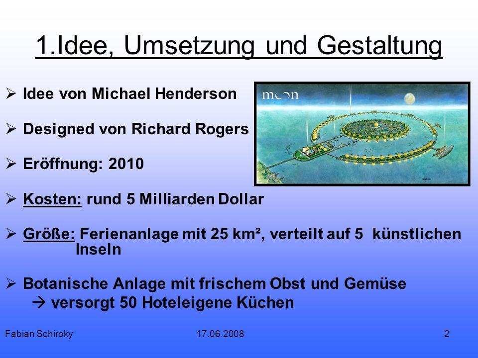 3 1.Idee, Umsetzung und Gestaltung Baumaterial (vorwiegend) Titan Marmor Mindestaufenthaltsdauer 8 - 12 Tage Futuristische Bauweise Fabian Schiroky17.06.2008