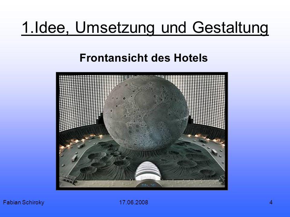 4 1.Idee, Umsetzung und Gestaltung Frontansicht des Hotels Fabian Schiroky17.06.2008