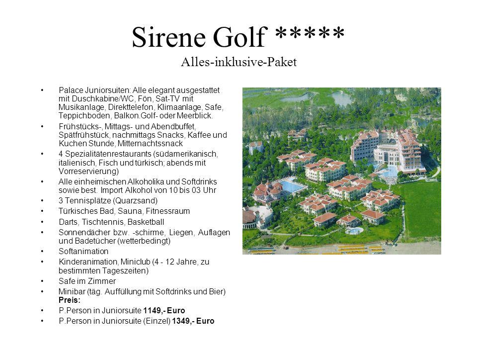 Sirene Golf ***** Alles-inklusive-Paket Palace Juniorsuiten: Alle elegant ausgestattet mit Duschkabine/WC, Fön, Sat-TV mit Musikanlage, Direkttelefon,