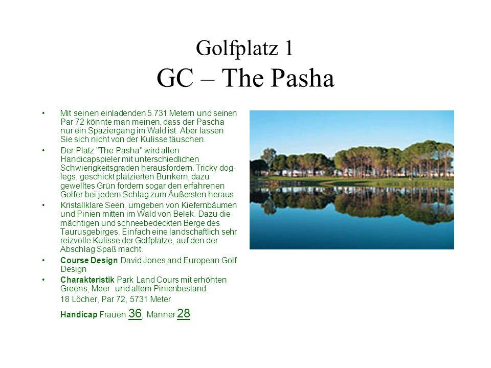 Golfplatz 1 GC – The Pasha Mit seinen einladenden 5.731 Metern und seinen Par 72 könnte man meinen, dass der Pascha nur ein Spaziergang im Wald ist. A