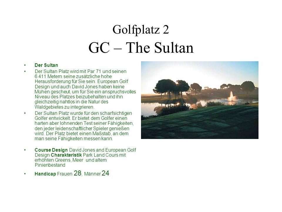 Golfplatz 2 GC – The Sultan Der Sultan Der Sultan Platz wird mit Par 71 und seinen 6.411 Metern seine zusätzliche hohe Herausforderung für Sie sein. E