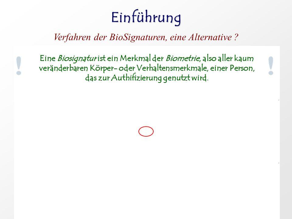 Einführung Verfahren der BioSignaturen, eine Alternative .