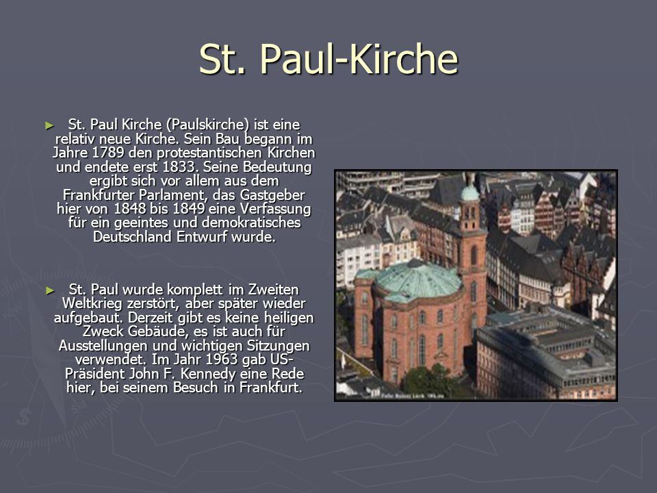 St. Paul-Kirche St. Paul Kirche (Paulskirche) ist eine relativ neue Kirche. Sein Bau begann im Jahre 1789 den protestantischen Kirchen und endete erst