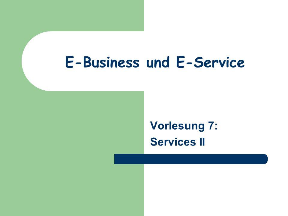 E-Business und E-Service Vorlesung 7: Services II