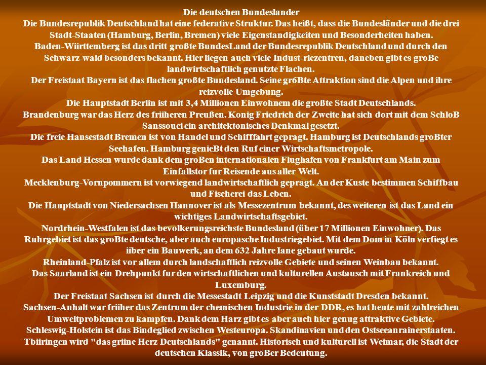 Die deutschen Bundeslander Die Bundesrepublik Deutschland hat eine federative Struktur. Das heißt, dass die Bundesländer und die drei Stadt-Staaten (H