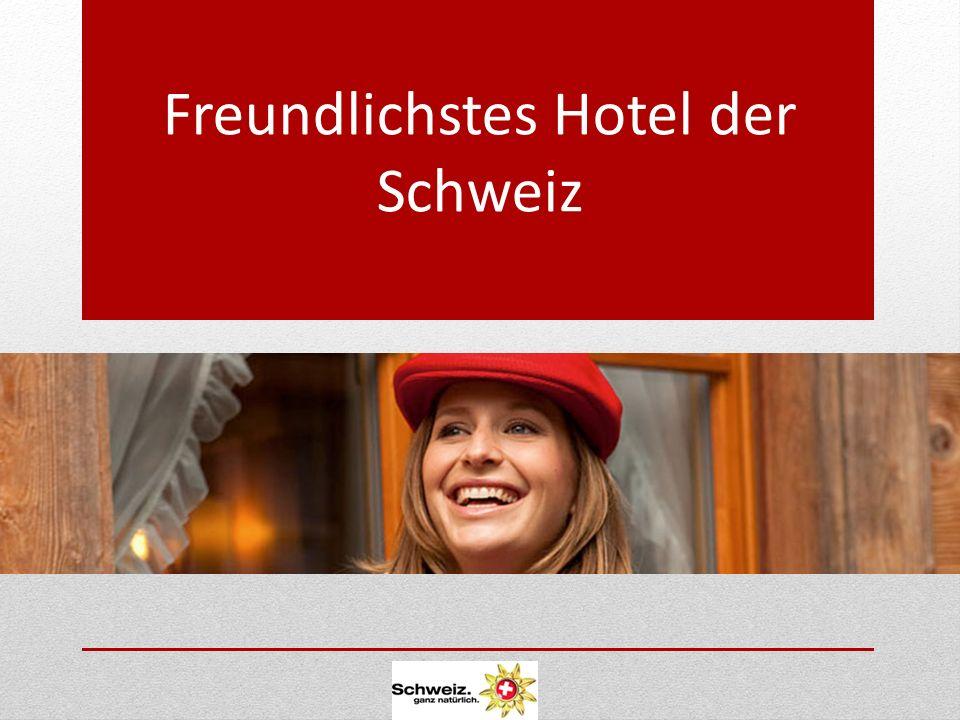 Freundlichstes Hotel der Schweiz