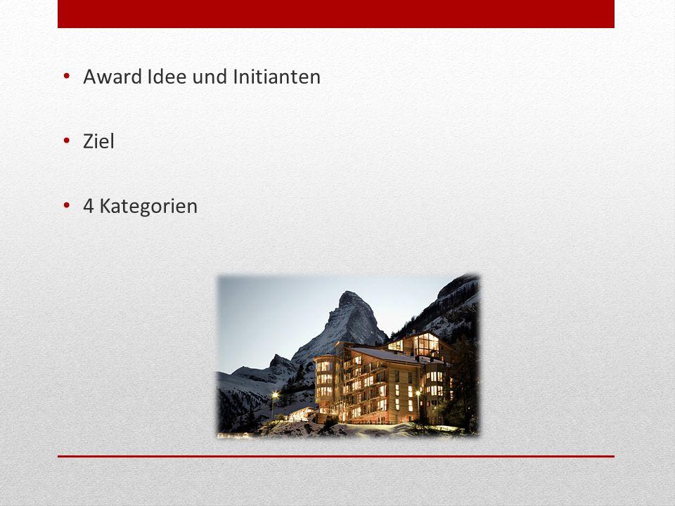 Award Idee und Initianten Ziel 4 Kategorien