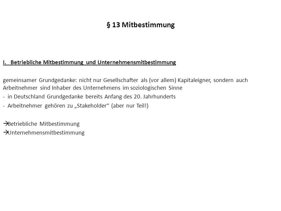 § 13 Mitbestimmung 1.betriebliche Mitbestimmung Arbeitsrecht a.