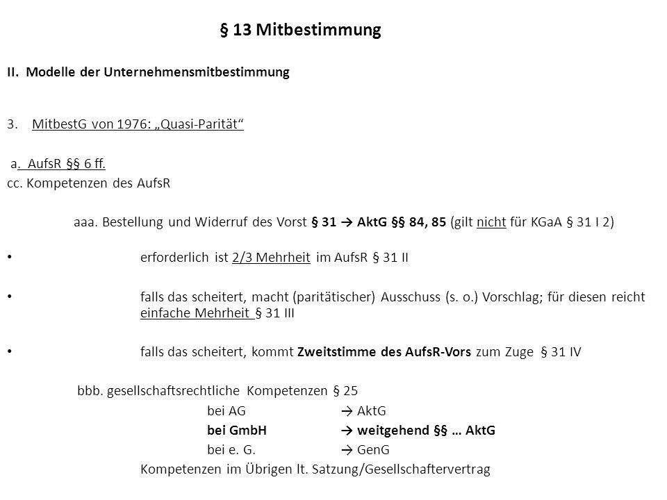 § 13 Mitbestimmung II.Modelle der Unternehmensmitbestimmung 3.MitbestG von 1976: Quasi-Parität b.