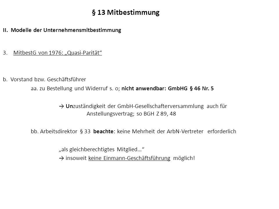 § 13 Mitbestimmung II.Modelle der Unternehmensmitbestimmung 4.