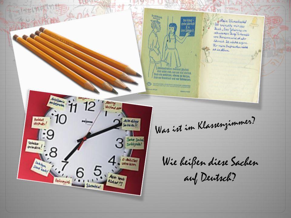 Wie heißen diese Sachen auf Deutsch? Was ist im Klassenzimmer?