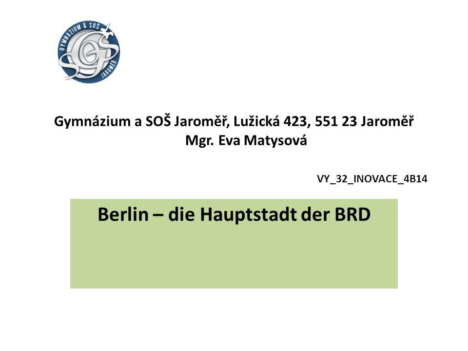 Zdroje Podrobné reálie německy mluvících zemí Berlin – Erinnern – Entdecken – Erleben (Verlag Das Beste Stuttgart.