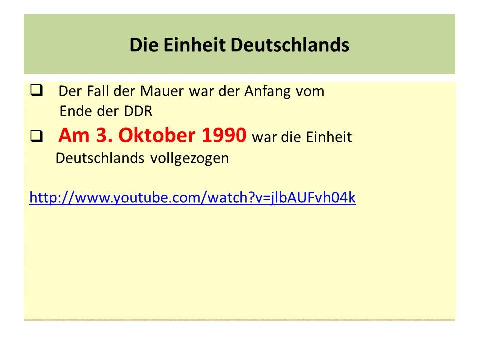 Die Einheit Deutschlands Der Fall der Mauer war der Anfang vom Ende der DDR Am 3. Oktober 1990 war die Einheit Deutschlands vollgezogen Der Fall der M
