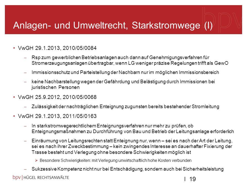 l 19 Anlagen- und Umweltrecht, Starkstromwege (I) VwGH 29.1.2013, 2010/05/0084 Rsp zum gewerblichen Betriebsanlagen auch dann auf Genehmigungsverfahre