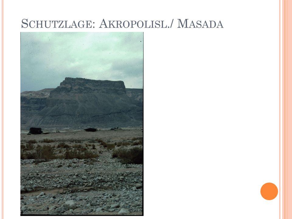 S CHUTZLAGE : A KROPOLISL./ M ASADA