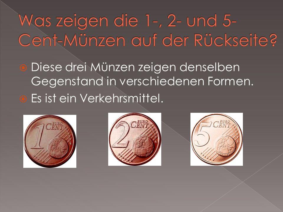 Diese drei Münzen zeigen denselben Gegenstand in verschiedenen Formen. Es ist ein Verkehrsmittel.