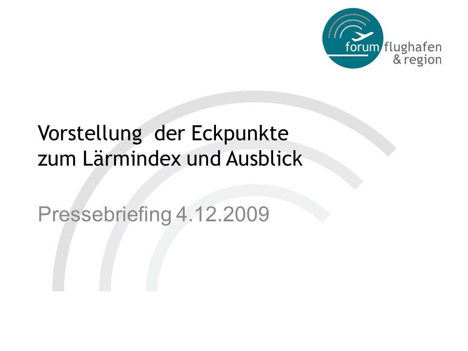 Vorstellung der Eckpunkte zum Lärmindex und Ausblick Pressebriefing 4.12.2009