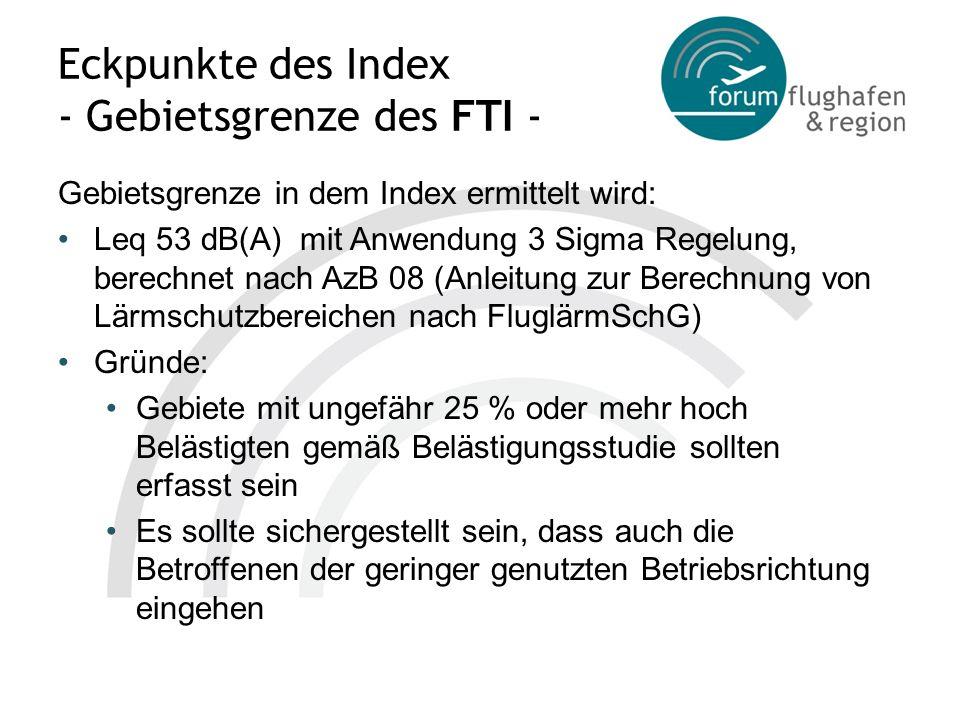 Eckpunkte des Index - Gebietsgrenze des FTI - Gebietsgrenze in dem Index ermittelt wird: Leq 53 dB(A) mit Anwendung 3 Sigma Regelung, berechnet nach A