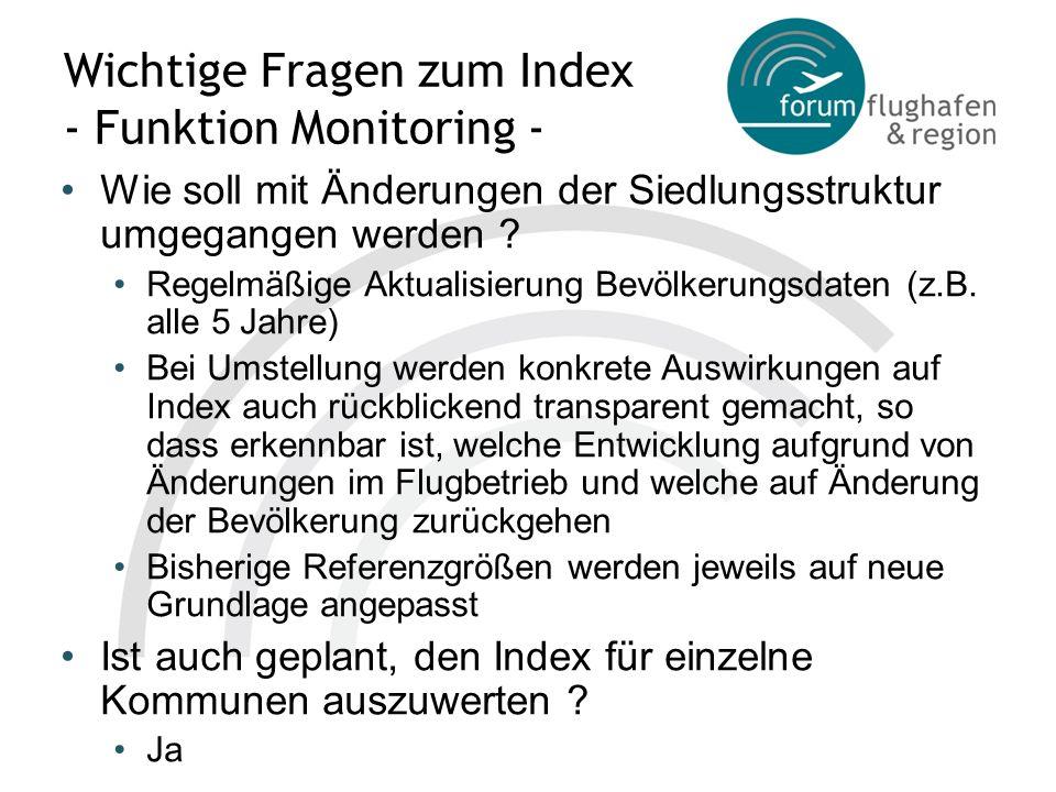 Wichtige Fragen zum Index - Funktion Monitoring - Wie soll mit Änderungen der Siedlungsstruktur umgegangen werden ? Regelmäßige Aktualisierung Bevölke