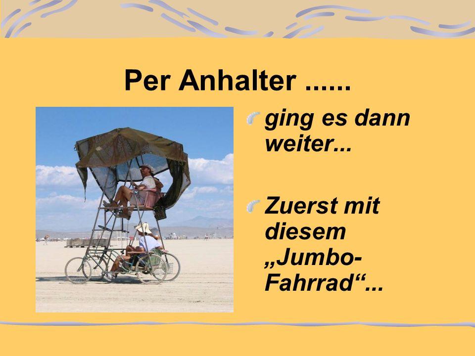 Per Anhalter...... ging es dann weiter... Zuerst mit diesem Jumbo- Fahrrad...