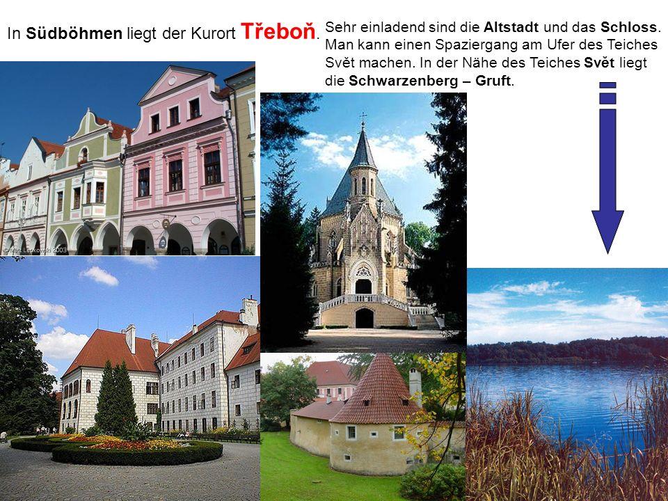 In Südböhmen liegt der Kurort Třeboň. Sehr einladend sind die Altstadt und das Schloss. Man kann einen Spaziergang am Ufer des Teiches Svět machen. In