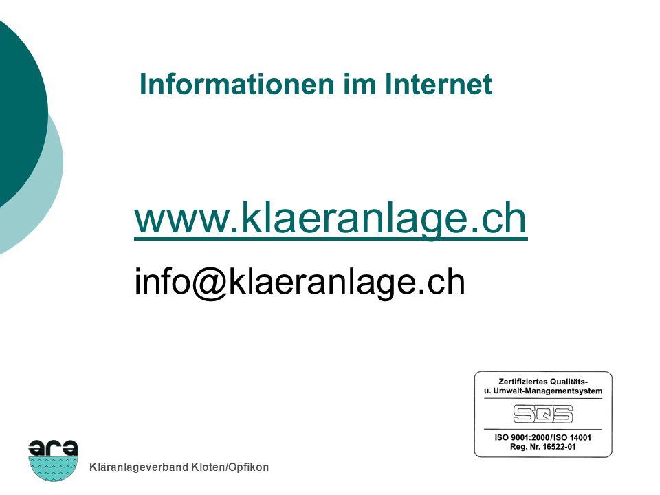 Kläranlageverband Kloten/Opfikon Informationen im Internet www.klaeranlage.ch www.klaeranlage.ch info@klaeranlage.ch