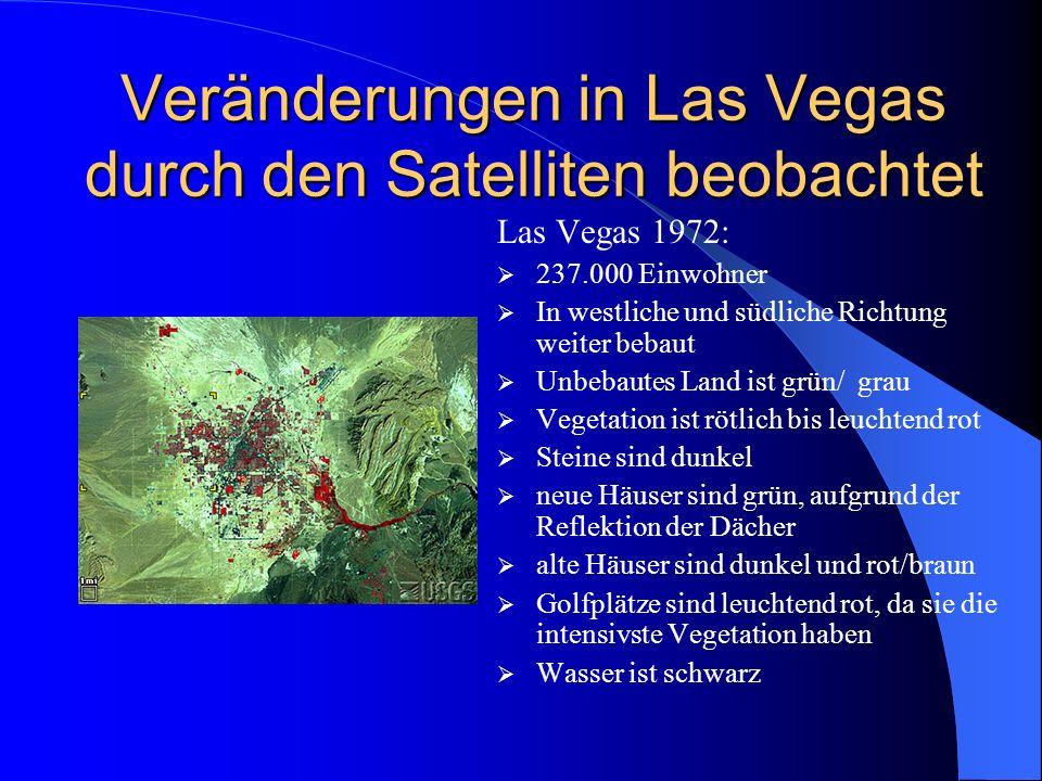 Veränderungen in Las Vegas durch den Satelliten beobachtet Las Vegas 1986: 608.000 Einwohner ausbreitende Bebauung Neubebauungsflächen sind dunkelblau