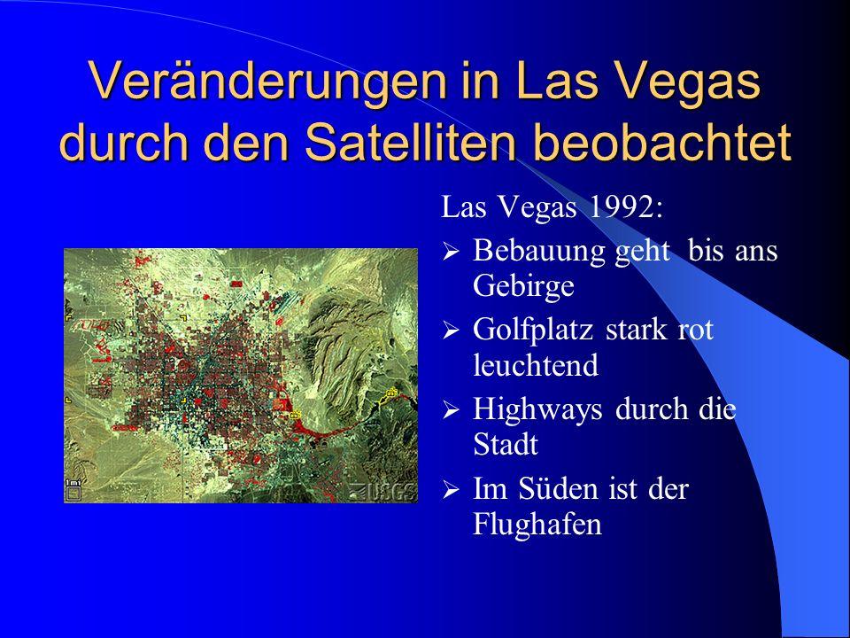 Veränderungen in Las Vegas durch den Satelliten beobachtet Las Vegas 1992: Bebauung geht bis ans Gebirge Golfplatz stark rot leuchtend Highways durch