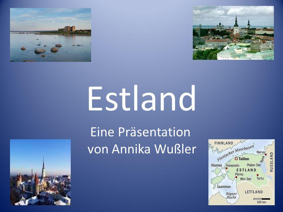 Estland Eine Präsentation von Annika Wußler