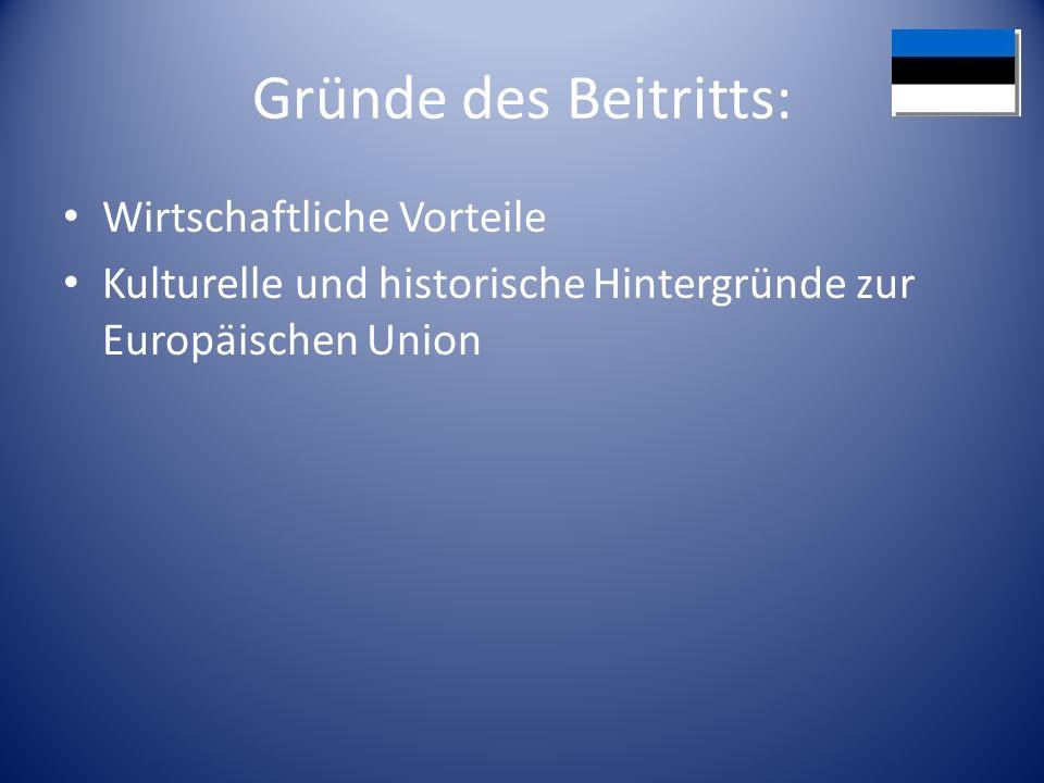 Gründe des Beitritts: Wirtschaftliche Vorteile Kulturelle und historische Hintergründe zur Europäischen Union