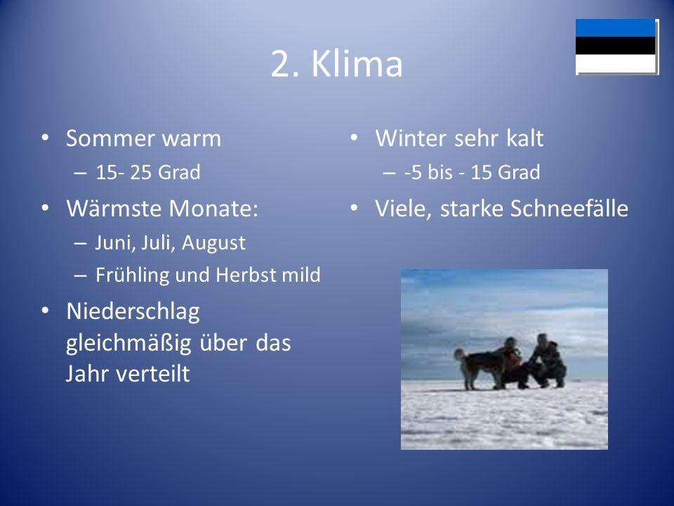 2. Klima Sommer warm – 15- 25 Grad Wärmste Monate: – Juni, Juli, August – Frühling und Herbst mild Niederschlag gleichmäßig über das Jahr verteilt Win