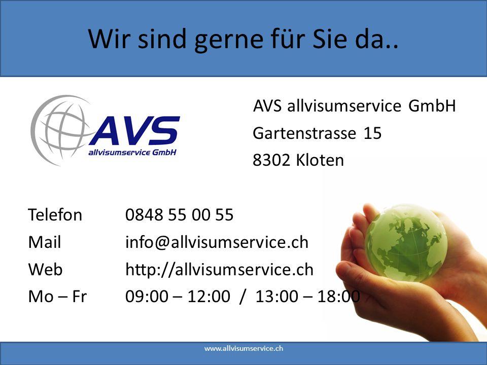 AVS allvisumservice GmbH Gartenstrasse 15 8302 Kloten Telefon0848 55 00 55 Mailinfo@allvisumservice.ch Webhttp://allvisumservice.ch Mo – Fr09:00 – 12: