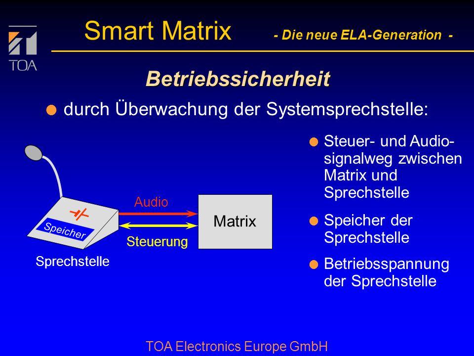 bcbc TOA Electronics Europe GmbH Smart Matrix - Die neue ELA-Generation - Betriebssicherheit l durch Selbstüberwachung der Matrix: Basis- eingangs- ka